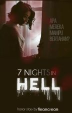 7 Nights In Hell by FleamCream