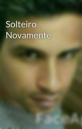 Solteiro Novamente by zacadias