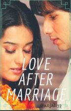 Love after Marriage by anjali37