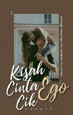 Kisah Cinta Cik Ego✔ by aestheniso