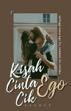 Kisah Cinta Cik Ego✔ by Maneeso