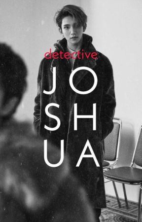 Detective Joshua  [[COMPLETED]] by wheresmywonwon