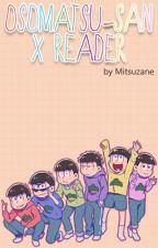 One-shots [Osomatsu-san x Reader] by Mitsuzane