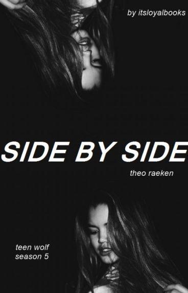 Side By Side » Theo Raeken [Editing]