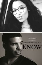 Somewhere Only We Know by NickiAddict