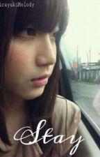 Stay by ShirayukiMelody