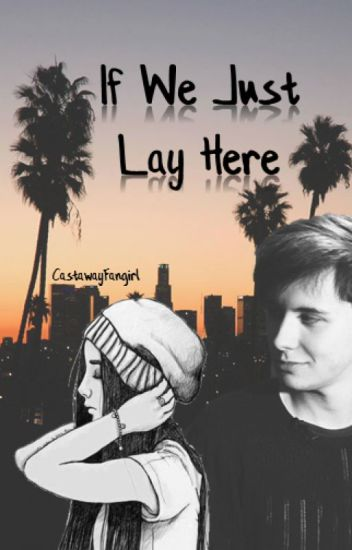 If We Just Lay Here // Dan Howell