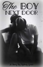 The Boy Next Door||ON HOLD by snickers0619