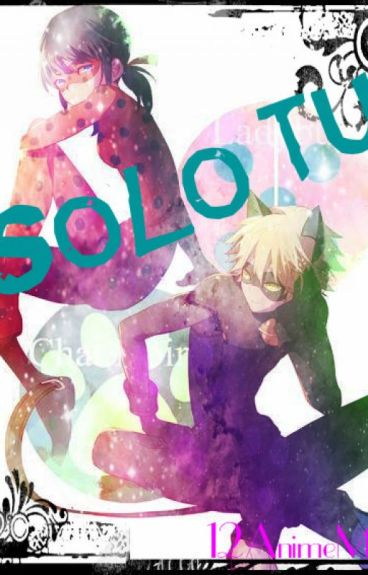 LadyBug y ChatNoir - Solo tu