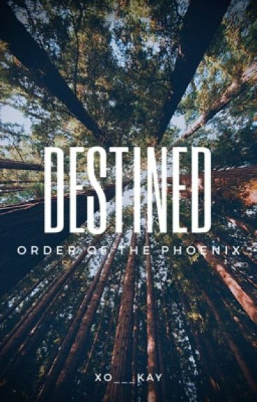 Destined | The Order of the Phoenix : Book 5
