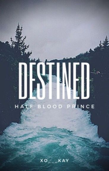 Destined  Half-Blood Prince : Book 6
