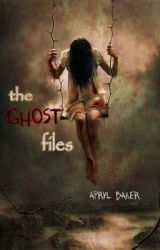 The Ghost Files by AprylBaker7