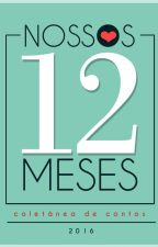Nossos 12 meses by NRAlives