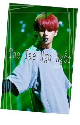 Đọc truyện [TaeTae ngu ngốc]