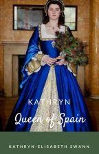 Kathryn, Queen of Spain by GracieWacie5