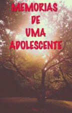 Memorias De Uma Adolescente by NandaCoelho