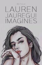 Lauren Jauregui Imagines by bethjc
