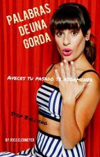 """Palabras De Una Gorda"" by rossbelenmeyer37"