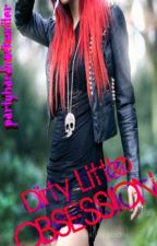 Dirty Little Obsession by PartyHardRockWriter