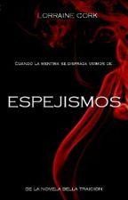 ESPEJISMOS  by LorraineCork
