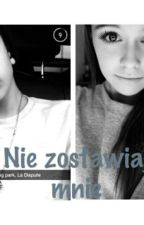 Nie Zostawiaj Mnie... (Leondre Devries Fanfiction)   by SadFlower143