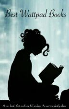 Best Wattpad Books by newtie_tmr