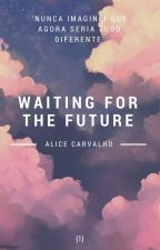 Waiting For The Future by AliceCCarvalho