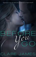 Before You Go by ClareJames3