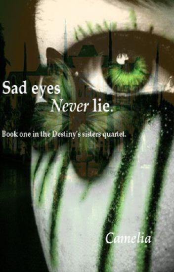 Sad eyes never lie (afgeschreven)
