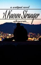 A Known Stranger by afterwords_