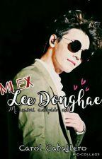 Mi Ex,Lee Donghae [Terminada]©-[EDITADA] by Carol_Caballero27_15