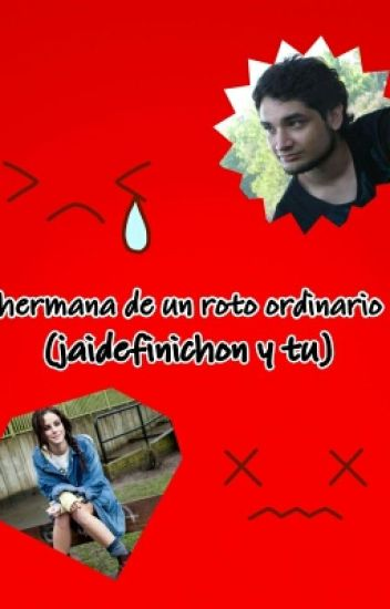 La Hermana De Un Roto Ordinario(La Hermana Del Jaime)(Goth Y Tu)[Pausa3]