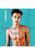 Erasmus Program || Tome 2 || TERMINÉ  by emilycanash