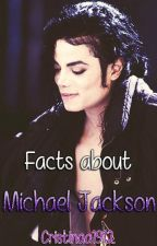 Facts about Michael Jackson by Cristinaa1912