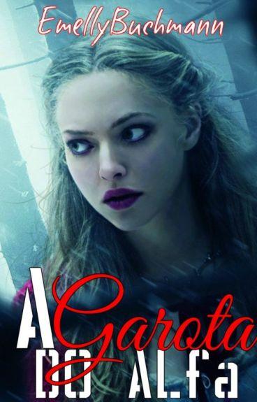 A Garota Do Alfa (Livro 1)