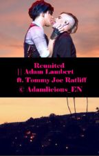 Reunited || Adam Lambert (ENGLISH) by Adamlicious