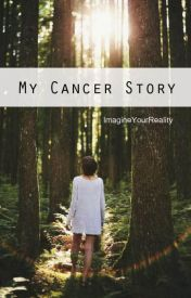 My Cancer Story by ImagineYourReality