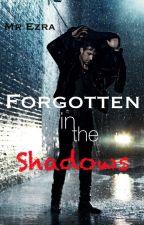Forgotten in the Shadows [boyxboy] by Mr_Ezra