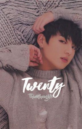 Twenty [Jeon Jungkook/ BTS] by Thinkthoughts