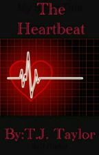 The Heartbeat by TJTaylor