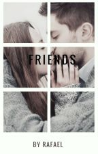 Friends /Completo by heratbreak