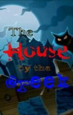 The House by the Creek by aaliya44