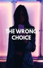 The wrong Choice • h.s  by nxverlxndd