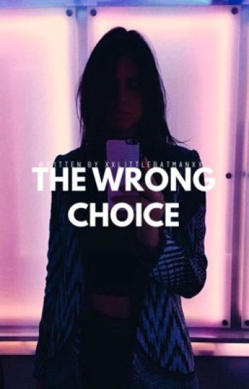 The wrong Choice • h.s