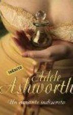 ❤Um amante indiscreto - Trilogia Duque 03 - Adele Ashworth by Flaviacalaca