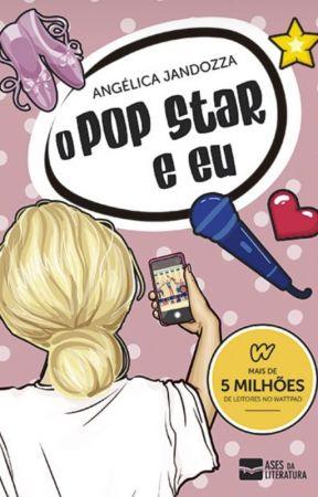 O Pop Star e Eu by AngelicaJandozza