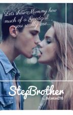 I'm in Love with my STEPBROTHER!!  {IN PROGRESS} by LeeLee2710