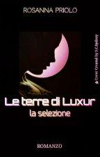 Le terre di Luxur - La selezione (IN REVISIONE) by RosannaPriolo