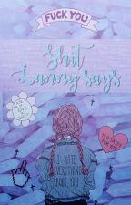 Shit Lanny says | Tags&Blog by LuminousWitch