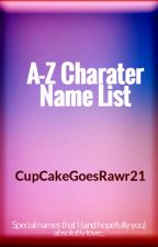 A-Z Charater Name List by CupCakeGoesRawr21